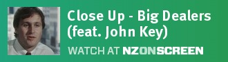 Close Up - Big Dealers (feat John Key)