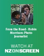 From the Road - Robin Morrison: Photo Journalist