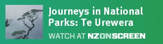 Journeys in National Parks: Te Urewera