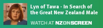 Lyn of Tawa - In Search of the Great New Zealand Male