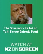 The Governor - He Iwi Ko Tahi Tatou (Episode Four)