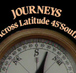 Journeys Across Latitude 45 South