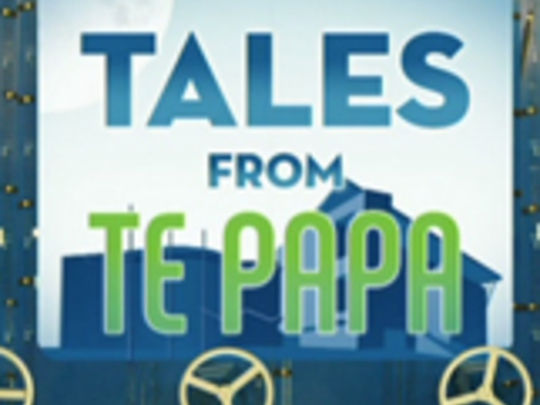 Thumbnail image for Tales from Te Papa