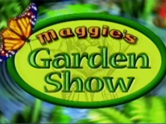 Thumbnail image for Maggie's Garden Show