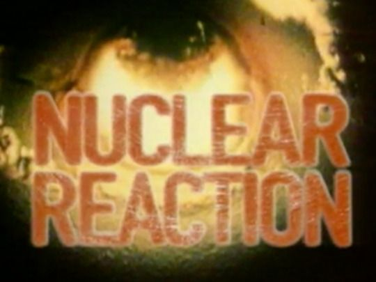 Thumbnail image for Nuclear Reaction