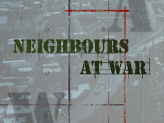 Thumbnail image for Neighbours at War