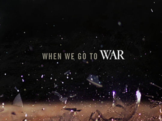 Thumbnail image for When We Go to War